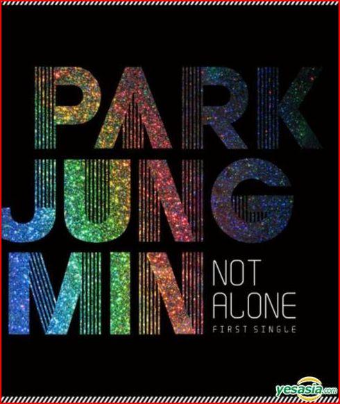 park jung min not alone. Park Jung Min Singles Album